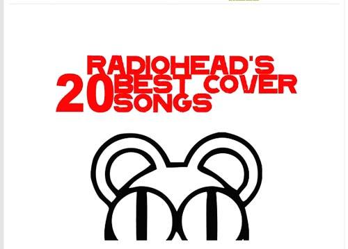 レディオヘッドによるカバー20曲がダウンロード無料
