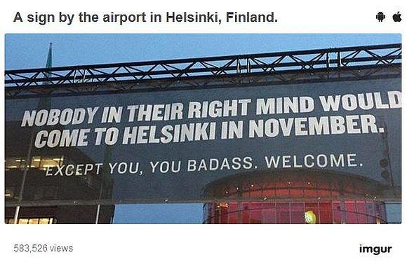 北欧フィンランドの空港が「まともな人は来ない」との歓迎フレーズを掲げる / 皮肉タップリだけど粋なメッセージが話題